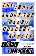 Cover-Bild zu Dicker, Joel: The Truth about the Harry Quebert Affair