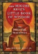 Cover-Bild zu Ruiz Jr., don Miguel (don Miguel Ruiz Jr.): Don Miguel Ruiz's Little Book of Wisdom