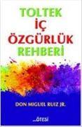 Cover-Bild zu Miguel Ruiz Jr, Don: Toltek Ic Özgürlük Rehberi