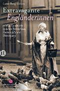 Cover-Bild zu Berg-Ehlers, Luise: Extravagante Engländerinnen