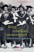 Cover-Bild zu Berg-Ehlers, Luise: Klug, rebellisch, emanzipiert