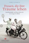 Cover-Bild zu Lanfranconi, Claudia (Hrsg.): Frauen, die ihre Träume leben