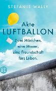 Cover-Bild zu Wally, Stefanie: Akte Luftballon