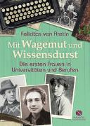 Cover-Bild zu Aretin, Felicitas von: Mit Wagemut und Wissensdurst