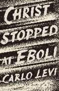 Cover-Bild zu Levi, Carlo: Christ Stopped at Eboli: The Story of a Year