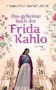 Cover-Bild zu Haghenbeck, Francisco: Das geheime Buch der Frida Kahlo