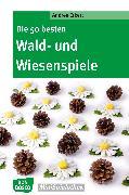 Cover-Bild zu Die 50 besten Wald- und Wiesenspiele - eBook (eBook) von Erkert, Andrea