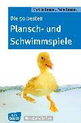Cover-Bild zu Die 50 besten Plansch- und Schwimmspiele - eBook (eBook) von Bezdek, Monika