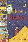 Cover-Bild zu Welborn, Amy: Loyola Kids Book of Heroes: Stories of Catholic Heroes and Saints Throughout History