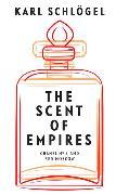 Cover-Bild zu Schlögel, Karl: The Scent of Empires