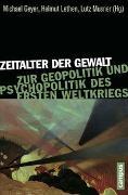 Cover-Bild zu Geyer, Michael (Hrsg.): Zeitalter der Gewalt
