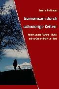 Cover-Bild zu Gemeinsam durch schwierige Zeiten (eBook) von Piribauer, Kerstin