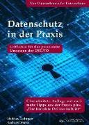 Cover-Bild zu Datenschutz in der Praxis: Leitfaden für das praxisnahe Umsetzen der DSGVO. Von Unternehmern für Unternehmer von Dolezal, Andreas