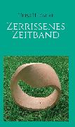 Cover-Bild zu Zerrissenes Zeitband (eBook) von Heiss, Herbert