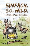 Cover-Bild zu Einfach. So. Wild (eBook) von Luh, Martin