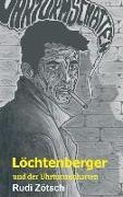 Cover-Bild zu Löchtenberger und der Uhrturmschatten von Zötsch, Rudi