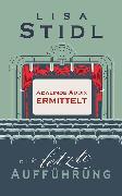 Cover-Bild zu Die letzte Aufführung (eBook) von Stidl, Lisa