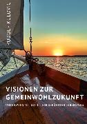 Cover-Bild zu Visionen zur Gemeinwohlzukunft (eBook) von Kulovic, Rudolf