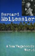 Cover-Bild zu Moitessier, Bernard: A Sea Vagabond's World