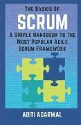 Cover-Bild zu Agarwal, Aditi: The Basics of SCRUM: A Simple Handbook to the Most Popular Agile Scrum Framework