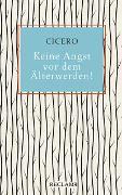Cover-Bild zu Cicero: Keine Angst vor dem Älterwerden!
