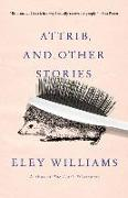 Cover-Bild zu Williams, Eley: Attrib. and Other Stories