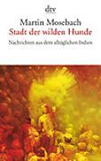 Cover-Bild zu Mosebach, Martin: Stadt der wilden Hunde