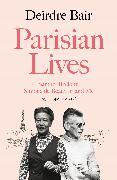 Cover-Bild zu Bair, Deirdre: Parisian Lives