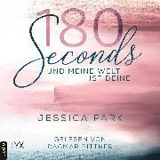 Cover-Bild zu eBook 180 Seconds - Und meine Welt ist deine (Ungekürzt)