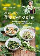Cover-Bild zu Bissegger, Meret: Meine wilde Pflanzenküche
