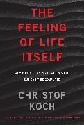 Cover-Bild zu Koch, Christof: The Feeling of Life Itself