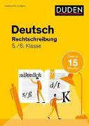 Cover-Bild zu Deutsch in 15 Min - Rechtschreibung 5./6. Klasse von Clausen, Marion