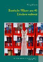 Cover-Bild zu Schwedt, Georg: Exotische Wässer aus 45 Ländern weltweit
