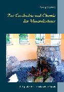 Cover-Bild zu Schwedt, Georg: Zur Geschichte und Chemie der Mineralwässer