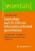 Cover-Bild zu Datenschutz nach DS-GVO und Informationssicherheit gewährleisten (eBook) von Mierowski, Stefan