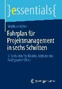 Cover-Bild zu Fahrplan für Projektmanagement in sechs Schritten (eBook) von Weber, Matthias
