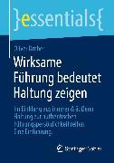 Cover-Bild zu Wirksame Führung bedeutet Haltung zeigen (eBook) von Dreber, Oliver
