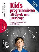 Cover-Bild zu Kids programmieren 3D-Spiele mit JavaScript (eBook) von Strom, Chris