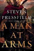Cover-Bild zu A Man at Arms: A Novel (eBook) von Pressfield, Steven
