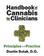 Cover-Bild zu Handbook of Cannabis for Clinicians: Principles and Practice (eBook) von Sulak, Dustin