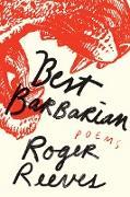 Cover-Bild zu Best Barbarian: Poems (eBook) von Reeves, Roger