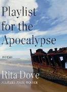 Cover-Bild zu Playlist for the Apocalypse: Poems (eBook) von Dove, Rita