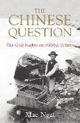 Cover-Bild zu The Chinese Question: The Gold Rushes and Global Politics (eBook) von Ngai, Mae