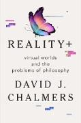 Cover-Bild zu Reality+: Virtual Worlds and the Problems of Philosophy (eBook) von Chalmers, David J.