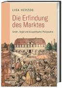 Cover-Bild zu Herzog, Lisa: Die Erfindung des Marktes