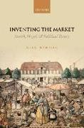 Cover-Bild zu Herzog, Lisa: Inventing the Market: Smith, Hegel, and Political Theory