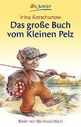 Cover-Bild zu Korschunow, Irina: Das grosse Buch vom Kleinen Pelz