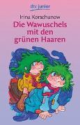 Cover-Bild zu Korschunow, Irina: Die Wawuschels mit den grünen Haaren