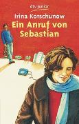 Cover-Bild zu Korschunow, Irina: Ein Anruf von Sebastian