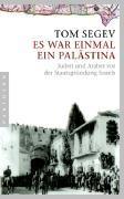 Cover-Bild zu Segev, Tom: Es war einmal ein Palästina